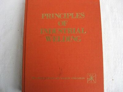 1978 Principles of Industrial Welding Vocational Book/James F. Lincoln ARC Weldn
