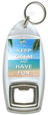 Keep Calm And Have Fun – Bottle Opener