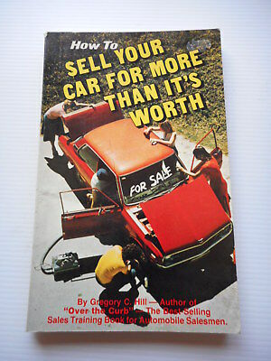 How To Sell Your Car For More Than It's Worth - Gregory Hill