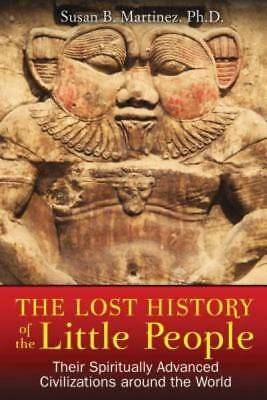 The Lost History of the Little People: Their Spiritually Advanced Civilizations