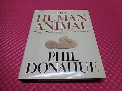 "1985 Signed Phil Donahue ""The Human Animal"" Hardcover Book"