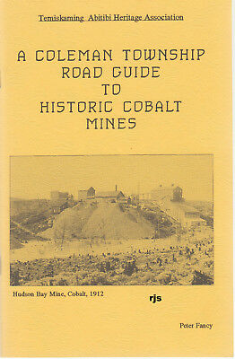 A Coleman Township Road Guide to Historic Cobalt Mines Peter Fancy Temiskaming