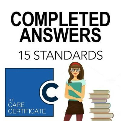 The Care Certificate, Fully Completed 15 Standards Answers, completed & verified