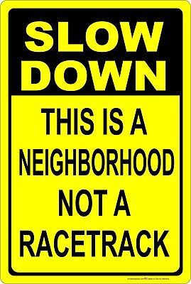 Slow Down This Is A Neighborhood Not A RaceTrack Aluminium Metal Sign