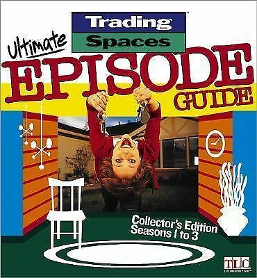 TRADING SPACES ULTIMATE EPISODE GUIDE: Seasons 1 to 3 (2003 HC, Collector's)