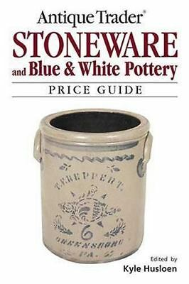 Antique Trader: Antique Trader Stoneware and Blue and White Pottery Price Guide