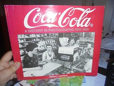 Coca-Cola A History In Photographs 1930-1969