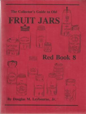 The collector's guide to old fruit jars: an illustrated price guide / Leybourne