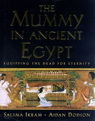The Mummy in Ancient Egypt: Equipping the Dead for ... by Dodson, Aidan Hardback