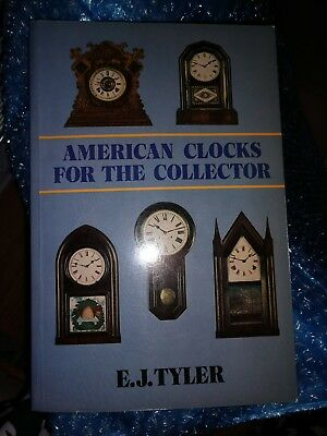 American Clocks for the Collector  by E. J. Tyler