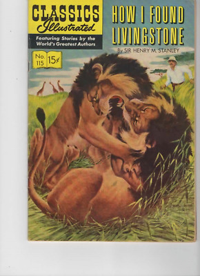 Classics Illustrated #115 How I found Livingstone Sir Henry M Stanley