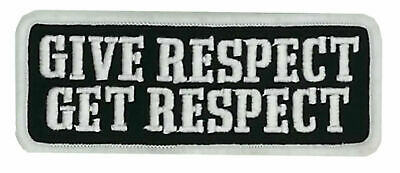 Give Respect Get Respect Patch IRON ON 4 inch MC BIKER PATCH