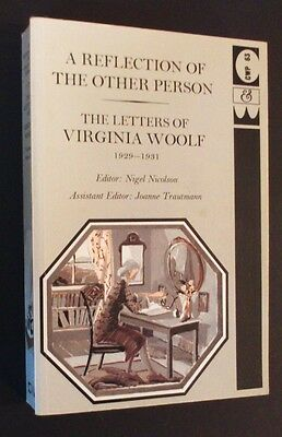Letters Of Virginia Woolf - Vol 4 1929-1931 - A Reflection Of The Other Person