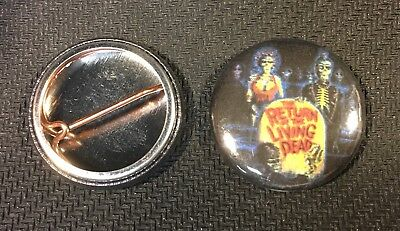 """Return Of The Living Dead - 1"""" Pinback Button Pin - Horror - Buy 2 Get 1 Free"""