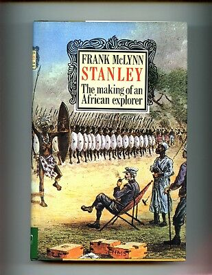 STANLEY : The Making of an African Explorer. Frank McLynn, 1st US ,HBDJ   VG
