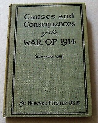 World War I book CAUSES & CONSEQUENCES OF THE WAR OF 1914 by Howard Pitcher Okie