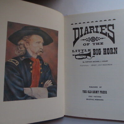 Diaries Of The Little Big Horn & General Custer Calvary Hc Book