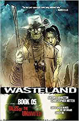 Wasteland Book 5: Tales of the Uninvited, Johnston, Antony, Excellent Book