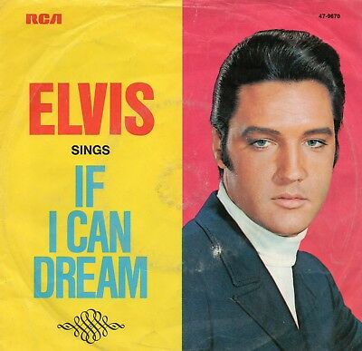 """""""7"""", Elvis Presley, """" If i can Dream / Edge of Reality """""""