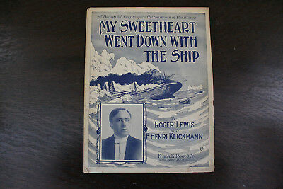 1912  S.S. Titanic My Sweetheart Went Down With the Ship Lewis/Klickmann Origina