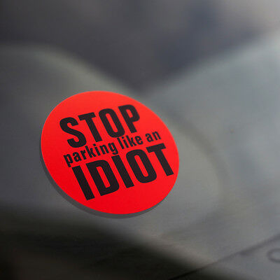 Stop Parking Like An IDIOT Bad Parking Bumper Sticker Decal (12 STICKERS)