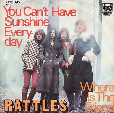 """""""7"""" RATTLES, """" You can´t have sunshine everyday/ Where is the Friend"""