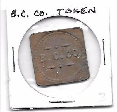 UNIDENTIFIED SQUARE COPPER TRADE TOKEN - B. C. CO. - EARLY 1900s?