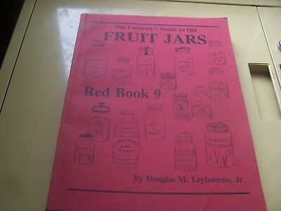 The Collector's Guide to Old Fruit Jars - RED BOOK # 9 By Douglas M. Leybourne.