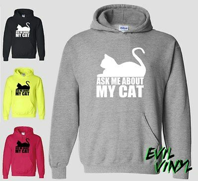 Ask Me About My Cat Hoodie Funny Weird Wild Crazy Kitty Dog Pet Sweatshirt NEON