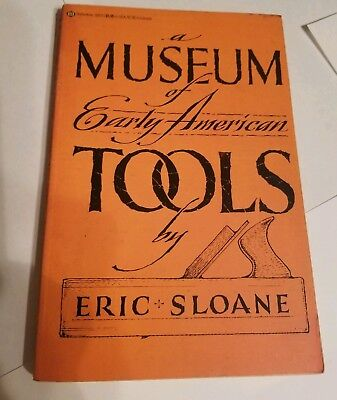 A Museum of Early American Tools (1974 paperback) Eric Sloane - colonial history