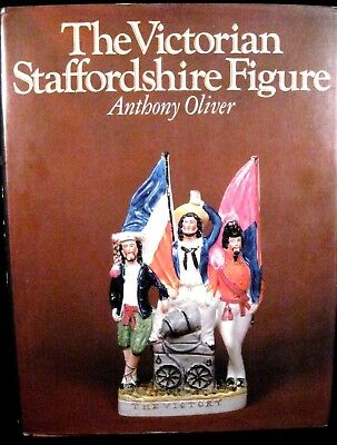THE VICTORIAN STAFFORDSHIRE FIGURE A Guide for Collectors ANTHONY OLIVER HardBk