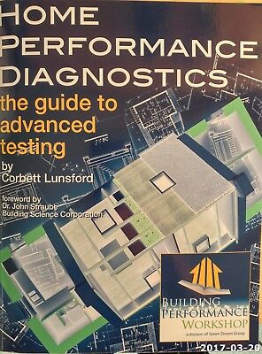 Home Performance Diagnostics - 3rd Edition - The Guide to Advanced Test