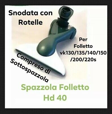 Spazzola Folletto HD40 per Aspirapolvere Vk130/131/135/136/140/150/200/220s .