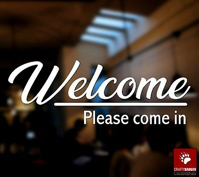 Welcome Come On In Shop Sign Window Sticker Cafe Bar Restaurant Vinyl Decal Sign