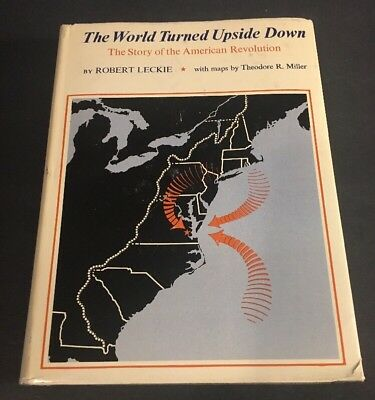 The World Turned Upside Down: The Story of the American Revolution- R. Leckie HC