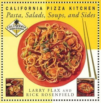 California Pizza Kitchen Pasta, Salads, Soups, and Sides by Rick Rosenfield and