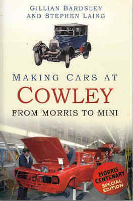 Making Cars At Cowley - From Morris To Mini Morris Centenary Special Edition