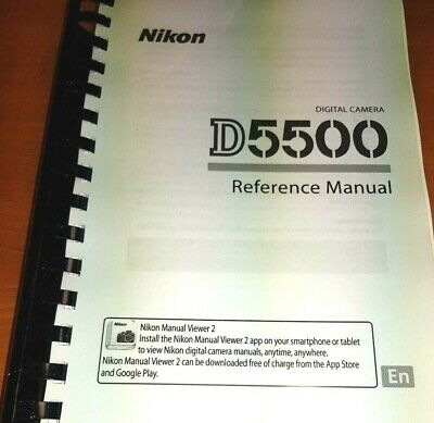 Nikon D5500  Camera Fully Printed User Guide Instruction Manual 436 Pages A5