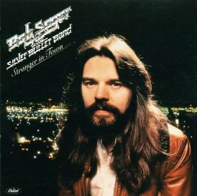 Stranger in Town [Remastered] by Bob Seger & the Silver Bullet Band (CD, 2001)
