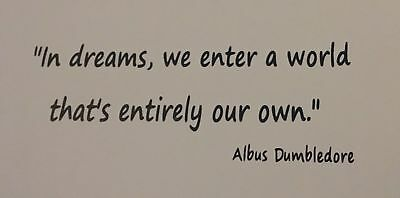 In Dreams We Enter A World Entirely Our Own Dumbledore Quote Vinyl