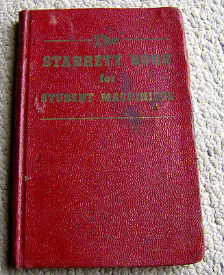 rare vintage reference STARRETT BOOK for STUDENT MACHINISTS tools machine shop