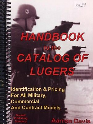 LUGER- Handbook To The Catalog Of Lugers By Aaron Davis-