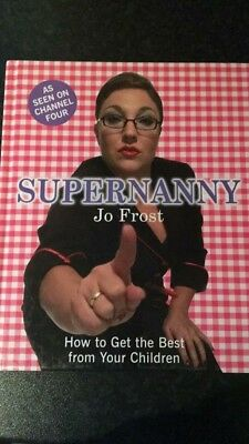 Super Nanny Book By Jo Frost - How to Get the Best from Your Children