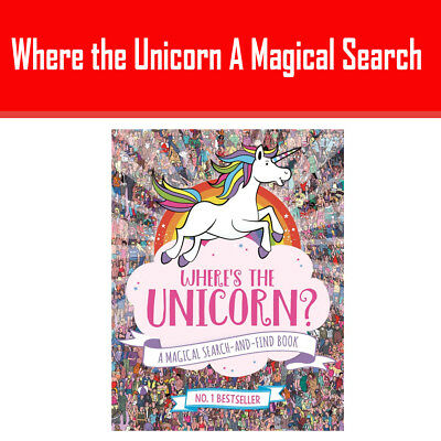 Where the Unicorn A Magical Search and find Book Brand NEW 9781782439073 UK