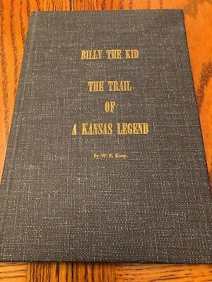 Billy The Kid By W. E. Koop First Edition Signed By The Author. Limited To 250.