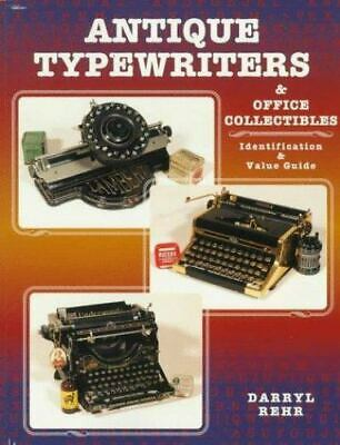 Antique Typewriters and Office Collectibles: Identification & Value Guide Book