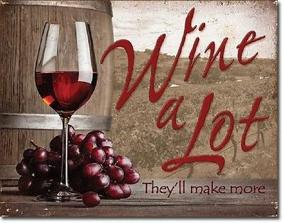 Wine A Lot  Metal Tin Sign Wall Art