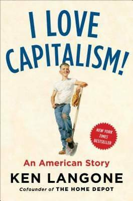 I Love Capitalism!: An American Story by Langone, Ken