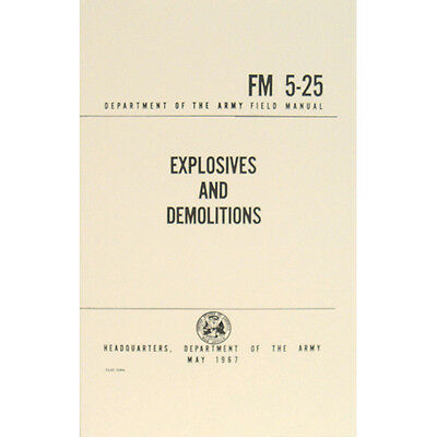 """U.S. Army Field Manual """"EXPLOSIVES AND DEMOLITIONS"""" FM 5-25 May 1967 New"""