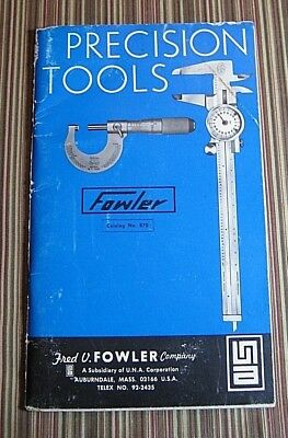 1960's ~ FOWLER Precision Tools Catalog #870  ~ Calipers - Micrometer - Vise Pen